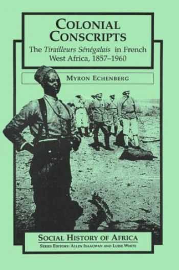 9780435080525-0435080520-Colonial Conscripts: The Tirailleurs Senegalais in French West Africa, 1857-1960 (Social History of Africa (Paperback))