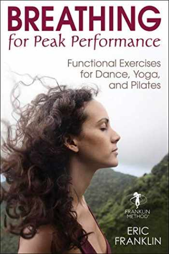 9781492569671-1492569674-Breathing for Peak Performance: Functional Exercises for Dance, Yoga, and Pilates