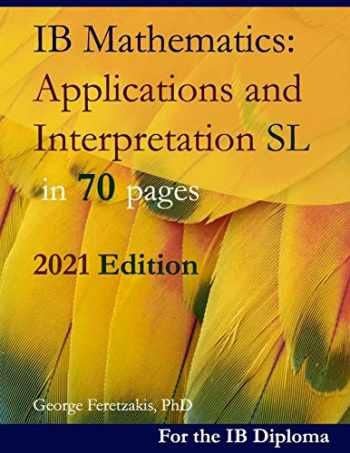 9781080878741-1080878742-IB Mathematics: Applications and Interpretation SL in 70 pages: 2021 Edition