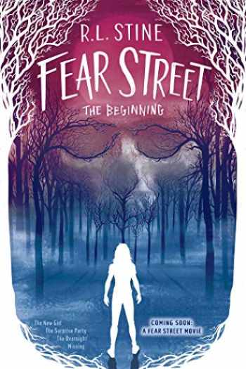 9781534477841-1534477845-Fear Street The Beginning: The New Girl; The Surprise Party; The Overnight; Missing