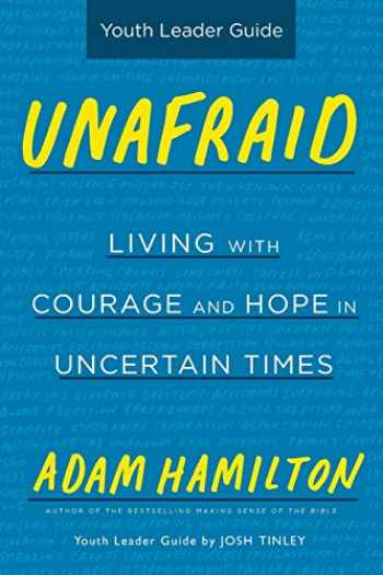 9781501853821-1501853821-Unafraid Youth Leader Guide: Living with Courage and Hope in Uncertain Times