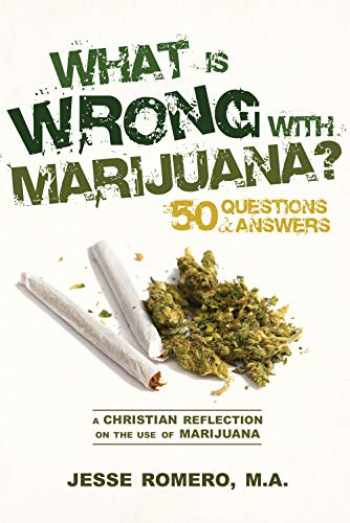 9781619565470-1619565471-What is Wrong With Marijuana, A Christian Reflection on the use of Marijuana