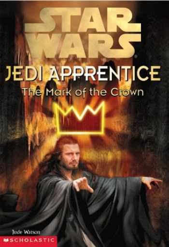 9780590519342-0590519344-The Mark of the Crown (Star Wars: Jedi Apprentice, Book 4)