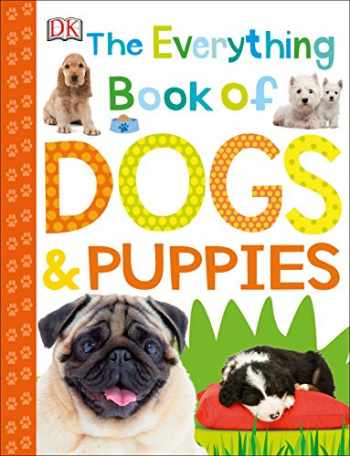 9781465470102-1465470107-The Everything Book of Dogs and Puppies (Everything About Pets)