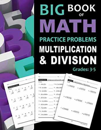 9781947508040-1947508040-Big Book of Math Practice Problems Multiplication and Division: Worksheets Full of Practice Drills / Facts and Exercises on Multiplying and Dividing