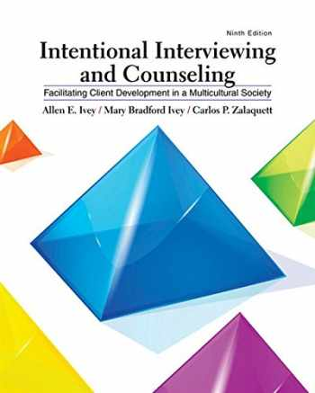 9781305865785-1305865782-Intentional Interviewing and Counseling: Facilitating Client Development in a Multicultural Society