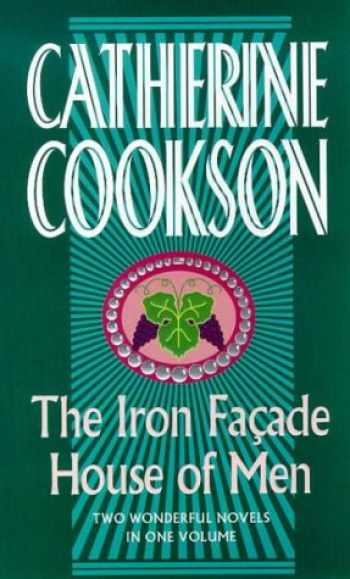 9780552147002-0552147001-The Iron Facade & House of Men: Two Wonderful Novels in One Volume (Catherine Cookson Ominbuses)