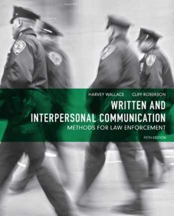 9780132623681-0132623684-Written and Interpersonal Communication: Methods for Law Enforcement (5th Edition)