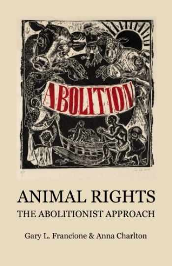 9780996719230-0996719237-Animal Rights: The Abolitionist Approach