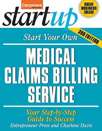 9781599184449-1599184443-Start Your Own Medical Claims Billing Service: Your Step-By-Step Guide to Success (StartUp Series)