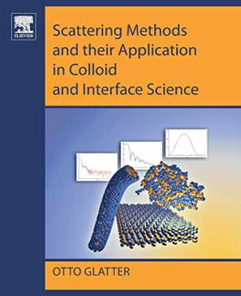 9780128135808-0128135808-Scattering Methods and their Application in Colloid and Interface Science