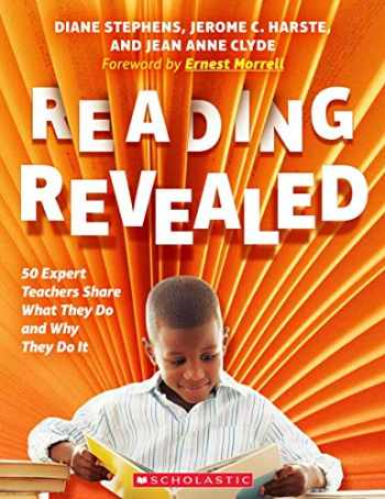 9781338538304-1338538306-Reading Revealed: 50 Expert Teachers Share What They Do and Why They Do It