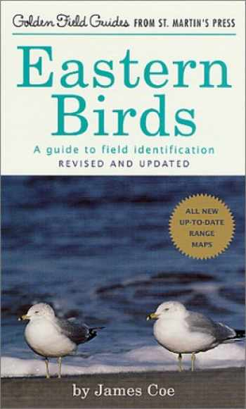 9781582380933-1582380937-Eastern Birds: A Guide to Field Identification, Revised and Updated (Golden Field Guide from St. Martin's Press)
