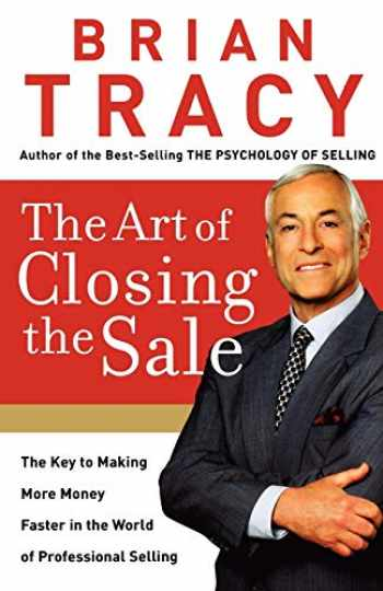9780785289135-0785289135-The Art of Closing the Sale: The Key to Making More Money Faster in the World of Professional Selling