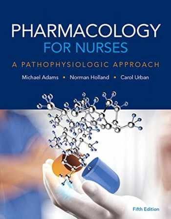 9780134460055-0134460057-Pharmacology for Nurses: A Pathophysiologic Approach Plus MyLab Nursing with Pearson eText -- Access Card Package (5th Edition)