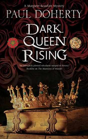 9781780291079-1780291078-Dark Queen Rising: A medieval mystery series (A Margaret Beaufort Mystery, 1)
