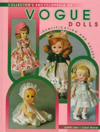 9780891457756-0891457755-Collector's Encyclopedia of Vogue Dolls: Identification and Values