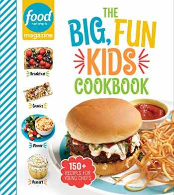 9781950785049-1950785041-Food Network Magazine The Big, Fun Kids Cookbook: 150+ Recipes for Young Chefs