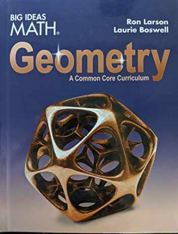 9781642087611-1642087610-Big Ideas Math Geometry: A Common Core Curriculum, Student Edition, 9781642087611, 1642087610