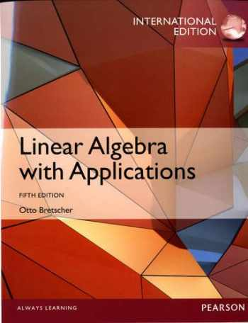 9780321890580-0321890582-Linear Algebra with Applications: International Edition