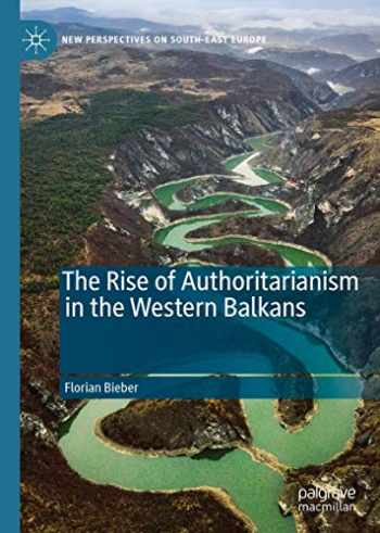 9783030221485-3030221482-The Rise of Authoritarianism in the Western Balkans (New Perspectives on South-East Europe)