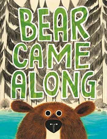 9780316464475-0316464473-Bear Came Along