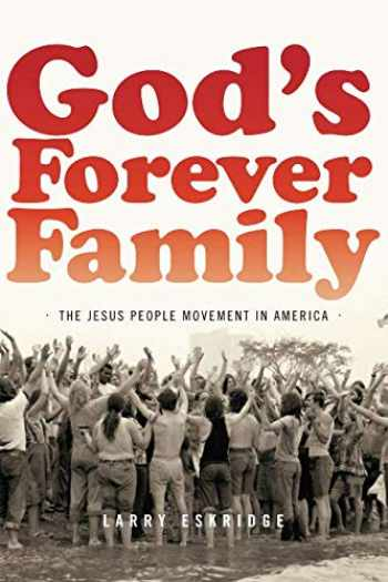 9780190881351-0190881356-God's Forever Family: The Jesus People Movement in America