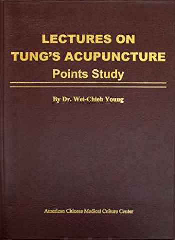 9780977902644-0977902641-Lectures on Tung's Acupuncture - Points Study