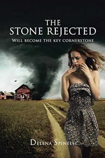 9780595418770-0595418775-THE STONE REJECTED: Will become the key cornerstone