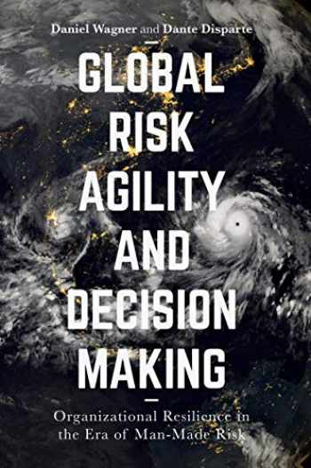 9781349948598-1349948594-Global Risk Agility and Decision Making: Organizational Resilience in the Era of Man-Made Risk