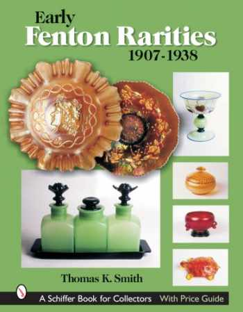 9780764322877-0764322877-Early Fenton Rarities: 1907-1938 (Schiffer Book for Collectors)