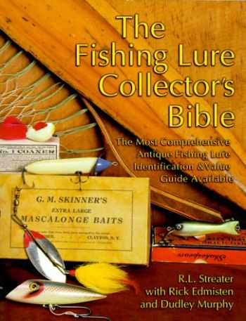 9781574321067-1574321064-The Fishing Lure Collector's Bible: The Most Comprehensive Antique Fishing Lure Identification & Value Guide Available
