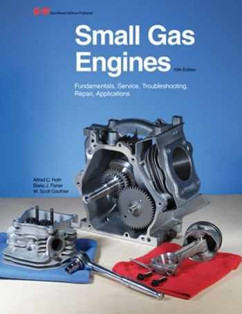 9781605255477-1605255475-Small Gas Engines: Fundamentals, Service, Troubleshooting, Repair, Applications