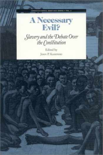 9780945612339-0945612338-A Necessary Evil?: Slavery and the Debate over the Constitution (Constitutional Heritage Series) (Constitutional Heritage Series (2)) (Volume 2)