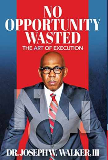 9780997431858-0997431857-No Opportunity Wasted: The Art of Execution
