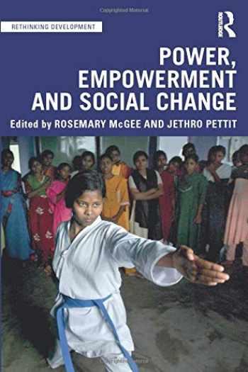 9781138575318-1138575313-Power, Empowerment and Social Change (Rethinking Development)