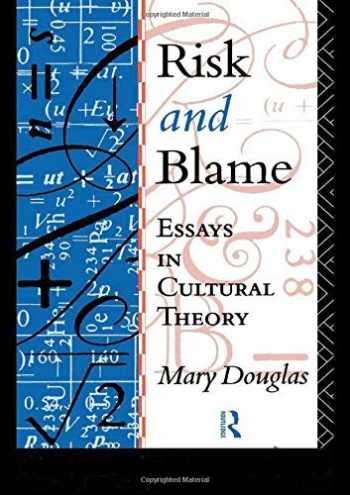9780415119993-0415119995-Risk and Blame: Essays in Cultural Theory