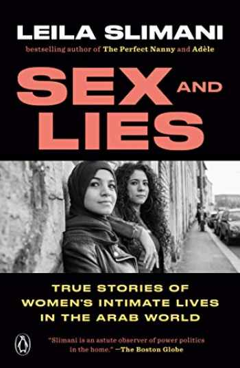 9780143133766-0143133764-Sex and Lies: True Stories of Women's Intimate Lives in the Arab World