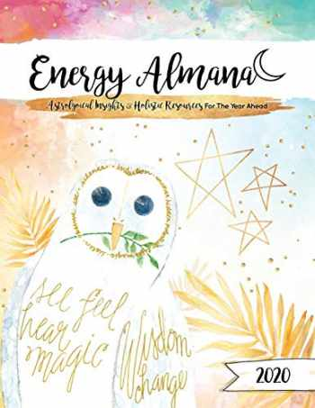 9780578563510-0578563517-The 2020 Energy Almanac: Astrological Insights & Holistic Resources For The Year Ahead