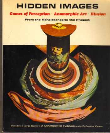 9780810990197-0810990199-Hidden images: Games of perception, anamorphic art, illusion : from the Renaissance to the present