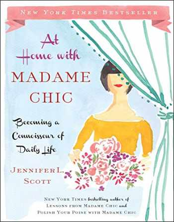 9781476770338-1476770336-At Home with Madame Chic: Becoming a Connoisseur of Daily Life