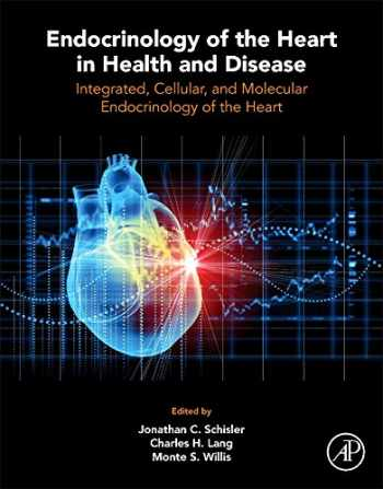 9780128031117-0128031115-Endocrinology of the Heart in Health and Disease: Integrated, Cellular, and Molecular Endocrinology of the Heart