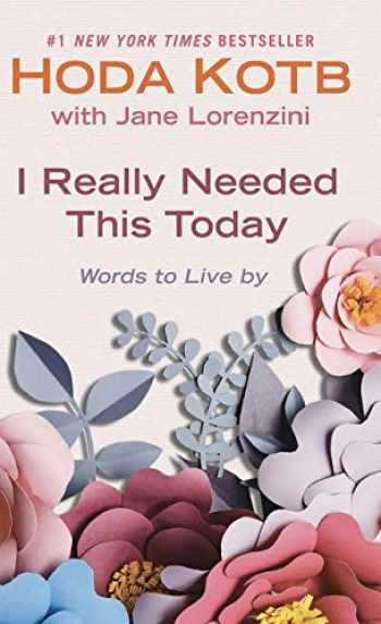 9781432876883-1432876880-I Really Needed This Today: Words to Live By (Thorndike Press Large Print Basic)
