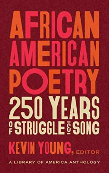 9781598536669-1598536664-African American Poetry: 250 Years of Struggle & Song (LOA #333): A Library of America Anthology (The Library of America)