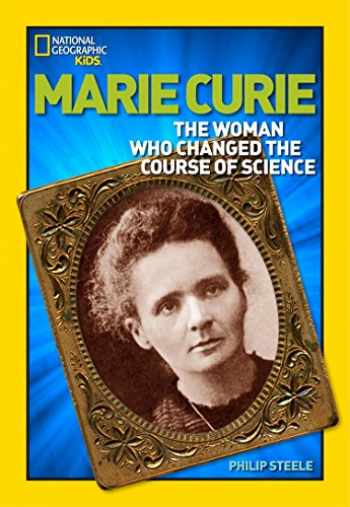9781426302497-1426302495-World History Biographies: Marie Curie: The Woman Who Changed the Course of Science (National Geographic World History Biographies)