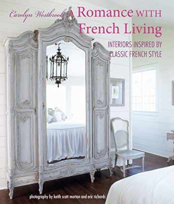 9781782498780-1782498788-A Romance with French Living: Interiors inspired by classic French style
