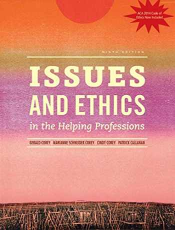 9781305388284-1305388283-Issues and Ethics in the Helping Professions with 2014 ACA Codes (with CourseMate, 1 term (6 months) Printed Access Card)