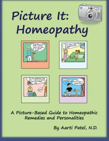 9781477601891-1477601899-Picture It: Homeopathy: A Picture-Based Guide to Homeopathic Remedies and Personalities