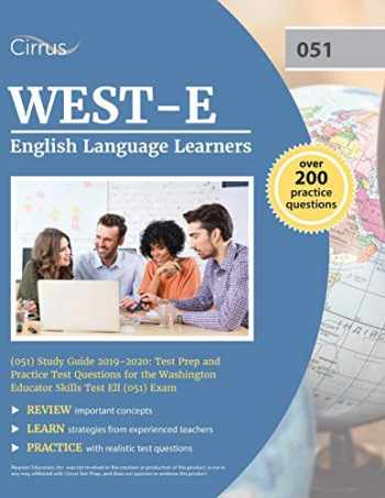 9781635304930-1635304938-WEST-E English Language Learners (051) Study Guide 2019-2020: Test Prep and Practice Test Questions for the Washington Educator Skills Test Ell (051) Exam