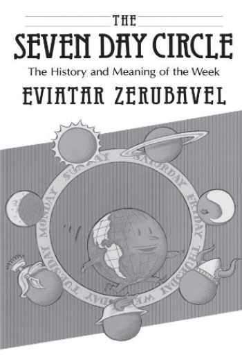 9780226981659-0226981657-The Seven Day Circle: The History and Meaning of the Week